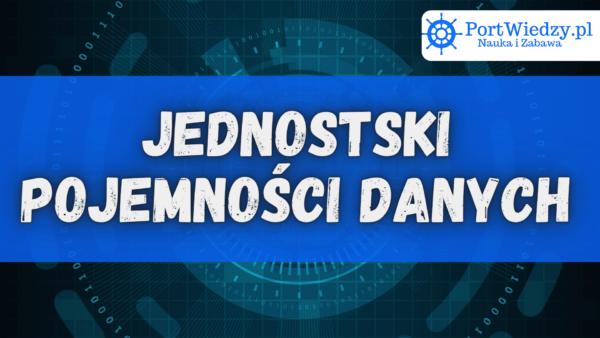 jednostki danych | TuZagraj.pl